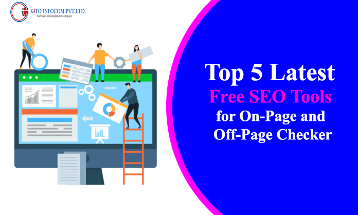 Top 5 Latest Free SEO Tools for On-Page and Off-Page Checker